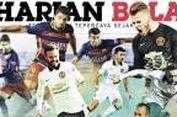 Preview Harian BOLA Edisi 25 Juli