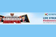 Saksikan Siaran Langsung Pelantikan Jokowi di Kompas.com