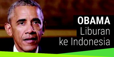 Obama Liburan ke Indonesia