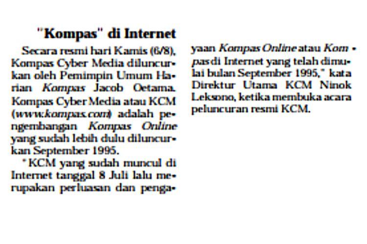 Potongan berita tentang peluncuran Kompas Cyber Media di harian Kompas yang terbit 7 Agustus 1998. Artikel lengkap berita yang terbit di halaman 10 tersebut adalah Kalau Ingin Diperhitungkan Bergabunglah di Internet.