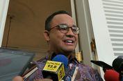 Anies: Dana Operasional Gubernur untuk Banyak Kegiatan, Gitu Ya, Cukup