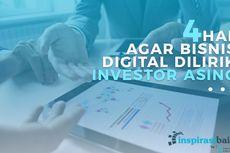 4 Hal Agar Bisnis Digital Anda Dilirik Investor Asing!