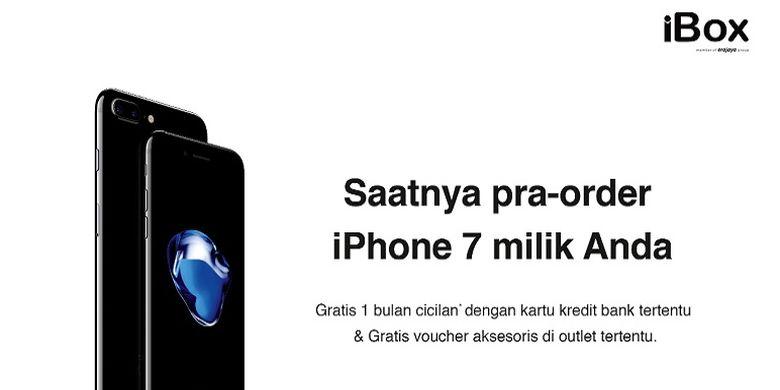 Pesan IPhone 7 Di IBox, Ini Harga Dan Ketentuannya