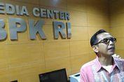 BPK Janji Tidak Menolerir Auditornya yang Diduga Terima Suap