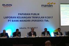Laba Bank Mandiri Kuartal II 2017 Rp 9,5 Triliun