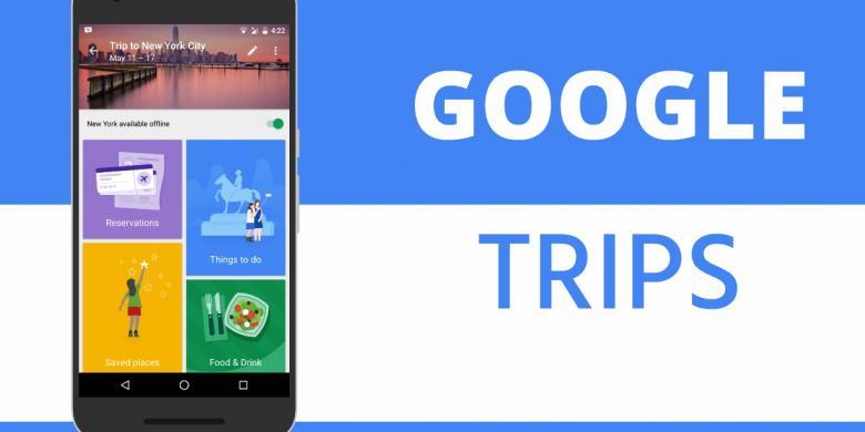 """Bagaimana """"Google Trips"""" Membantu Kita Saat """"Traveling""""?"""