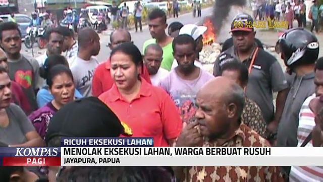 Ricuh Eksekusi Lahan di Papua