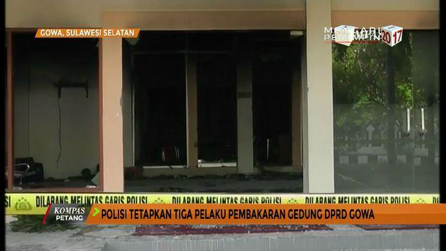 Polisi Tetapkan 3 Pembakar Gedung DPRD Gowa